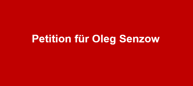 Petition Freilassung Oleg Senzow